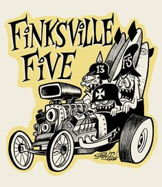 Finksville Five decal - Shawn Dickinson Rockabilly, Rock Roll, Ed Roth Art, Cartoon Rat, Cool Car Drawings, Retro Cartoons, Garage Art, Kustom Kulture, Lowbrow Art