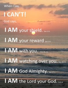 "When I say, ""I can't!"" God says, ""I AM..."""