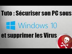 Sécuriser son PC sous Windows 10 et Supprimer les Virus | Tuto - YouTube