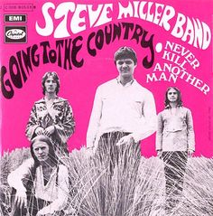 """Steve Miller Band """"Going to the Country"""" — 45 rpm Record Sleeve Steve Miller Band, Sounds Good To Me, 60s Music, True Legend, We Are Young, The Good Old Days, Classic Rock, Music Stuff, Milwaukee"""