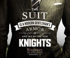 the suit is a modern gentleman's armor and we're the new knights