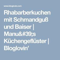 Rhabarberkuchen mit Schmandguß und Baiser | Manu's Küchengeflüster | Bloglovin'