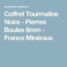 Coffret Tourmaline Noire - Pierres Boules 8mm - France Minéraux
