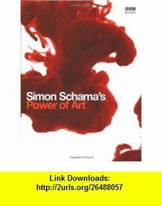 Simon Schamas Power of Art (9780563487104) Simon Schama , ISBN-10: 0563487100  , ISBN-13: 978-0563487104 ,  , tutorials , pdf , ebook , torrent , downloads , rapidshare , filesonic , hotfile , megaupload , fileserve