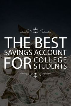 Children, adults, college students, and young adults all need a great savings account. Here are the best savings accounts for students and millennials. via @collegeinvestor