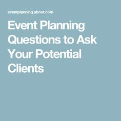 Event Planning Questions to Ask Your Potential Clients