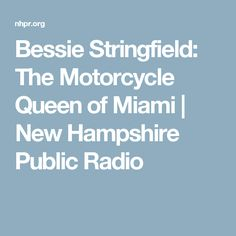 Bessie Stringfield: The Motorcycle Queen of Miami | New Hampshire Public Radio