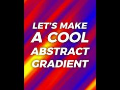 (265) TUTO Abstract Gradient - YouTube