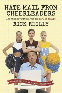 Hate Mail from Cheerleaders: And Other Adventures in the Life of Reilly by Rick Reilly. $11.69. 318 pages. Publisher: Sports Illustrated (May 13, 2008). Author: Rick Reilly