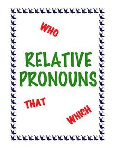 FREE printable for upper elementary and MS. Explanation of and practice for the tricky skill of relative pronouns, which most adults have trouble with.
