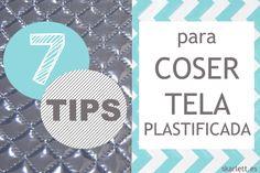 7 TIPS IMPRESCINDIBLES PARA COSER TELA PLASTIFICADA via @armandskarlett