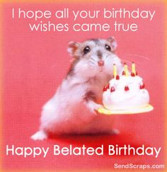 Happy Belated Birthday Wishes, Lindita! Belated Birthday Wishes, Happy Belated Birthday, Happy Birthday Pictures, Happy Birthday Funny, Happy Birthday Quotes, Happy Birthday Greetings, Birthday Messages, Funny Birthday Cards, Birthday Quotes Hilarious