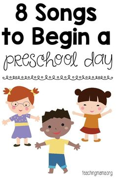 8 Songs to Begin a Preschool Day - free printable song posters! A fun way to start the day with preschoolers.