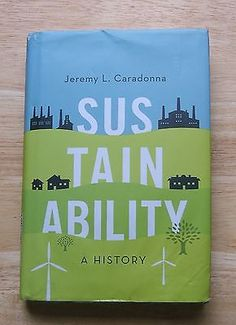 Sustainability A History By Jeremy Caradonna 2014 Hardcover College Textbook