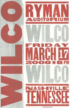 Hatch Show Print from my very first Wilco show at the Ryman Auditorium in Nashville, TN.