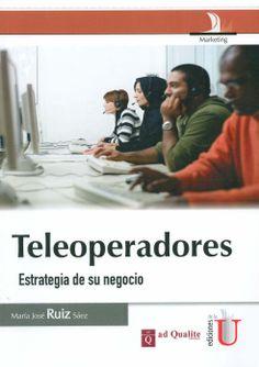 Teleoperadores : estrategia de su negocio / María José Ruiz Sáez, 2012