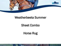 Protect your horse from insects and heat this summer with a good quality horse sheet combo from Weatherbeeta. Checkout this presentation from Horseland.com.au to find out why this is the best pick to for your horse.