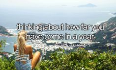 thinking about how far you've come in a year