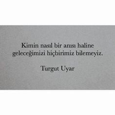 charming life pattern: turgut uyar - alıntı - kimin nasıl bir anısı halin... Wall Writing, Writing Poetry, Famous Quotes, Best Quotes, Dark Poetry, Good Sentences, Writers And Poets, Tumblr Quotes, Book Summaries