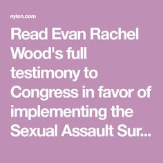Read Evan Rachel Wood's full testimony to Congress in favor of implementing the Sexual Assault Survivors' Bill of Rights Act in all 50 states