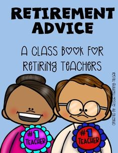 Who doesn't like getting advice from students? :)Advice from students made into a class book is something a retiring teacher would surely treasure!It includes a cover page and 2 pages of advice. I laminated the cover (pg. 2), printed the advice prompts (pgs. 3-4) on cardstock and, once the kids were done with their advice, I bound it into a book.