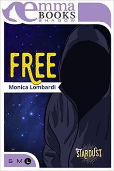 #EmmaBooks   Monica Lombardi   #1 Stardust series Free   Romance distopico  Sognando tra le Righe: FREE Monica Lombardi  #1 Stardust    Recensione