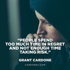 Entrepreneurs have to take risks to achieve the returns by mryoungtrepreneur Grant Cardone Quotes, Tomorrow Is Never Promised, Sales Quotes, Gym Quote, Take Risks, How To Stay Motivated, Just Do It, Regrets, Self Improvement