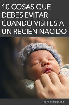 10 Cosas que debes evitar cuando visites a un recién nacido #salud