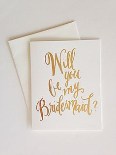 Gold Foil Be My Bridesmaid  Greeting Card by Laura Hooper Calligraphy