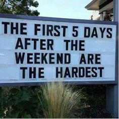 Days after the weekend