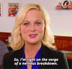 """""""So, I'm right on the verge of a nervous breakdown"""" Parks N Rec, Parks And Recreation, Running Magazine, Sagittarius Women, Leslie Knope, Nervous Breakdown, 1 Gif, Amy Poehler, How To Start Running"""