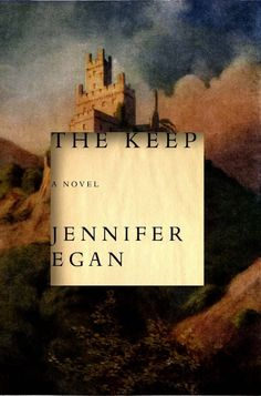 The Keep, Jennifer Egan