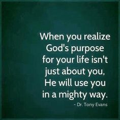 GOD's plan for your life isn't always about you......