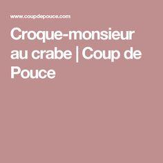 Croque-monsieur au crabe   Coup de Pouce