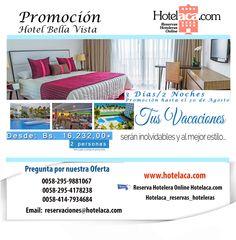 Promoción Bella Vista. 3 días/2 noches desde BS. 16.232,00 Tus vacaciones serán inolvidables y al mejor estilo. Reserva: www.Hotelaca.com reservaciones@hotelaca.com