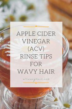 Apple Cider Vinegar Rinse Tips for Wavy Hair - all wavy hair