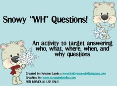 I hope you all enjoy my latest WINTER FREEBIE!!  It focuses on who, what, where, when, and why questions.  You can either use the cards during any activity/game or simply use the cards as a game th…