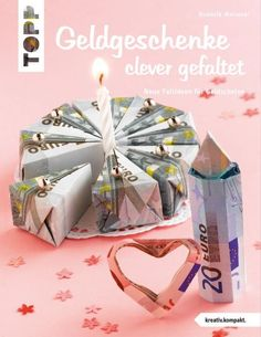 Geldgeschenke clever gefaltet Origami origami for girlfriend Origami Box, Origami Flowers, Origami Easy, Origami Paper, Diy Birthday, Birthday Presents, Origami Tutorial, Diy Candles, Birthday Balloons