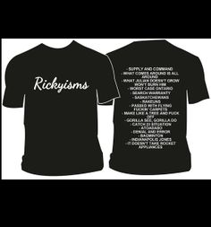 Rickyisms T-Shirt. Looks like a tropical earthquake blew through here. Trailer Park Boys Shirts, Party Themes For Boys, Hilarious, Funny, My Guy, Nerd, Lol, My Love, Sweatshirts