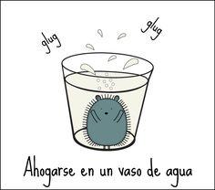 My Lingo Amigo - Tu mejor amigo İspanyolca deyimler: Ahogarse en un vaso de agua
