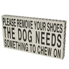 Looking for a remove your shoes sign haha this one's perfect!