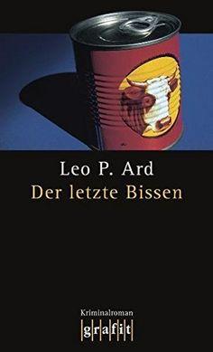 Der letzte Bissen : Kriminalroman von Leo P. Ard | LibraryThing