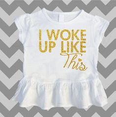 I Woke Up Like This Gold Toddler Peplum by SimplyChicBabyShop Pequeña  Fashionista e96438af242b8