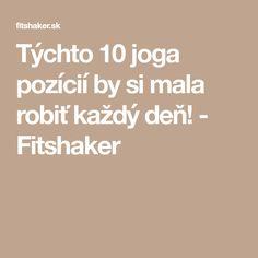 Týchto 10 joga pozícií by si mala robiť každý deň! - Fitshaker Fitness