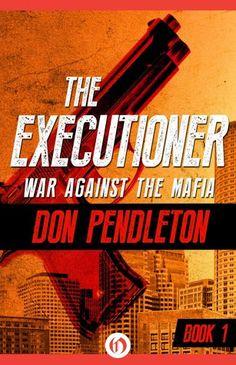 War Against the Mafia (The Executioner, #1) - Mack Bolon wars against the Mafia. Rate R for mature readers. B