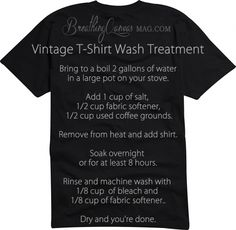 Vintage t-shirt wash treatment. This works great! | Breathing Canvas Magazine