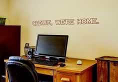Chewie, we're home - Wall sticker Wall Stickers, Star Wars, Life, Wall Clings, Wall Decals, Starwars, Star Wars Art