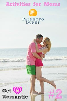 #2 Activity for Mom at Palmetto Dunes, Hilton Head Island: Get romantic! Doesn't Mom deserve a little romance? :)