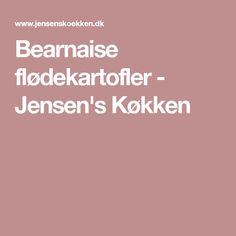 Bearnaise flødekartofler - Jensen's Køkken