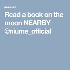 Read a book on the moon NEARBY @niume_official